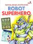 Bermain, Belajar, dan Mewarnai Robot Superhero